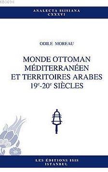 Monde Ottoman Medıterraneen Et Terrıtoıres Arabes 19e-20e Sıecles