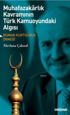 Muhafazakarlık Kavramının Türk Kamuoyundaki Algısı