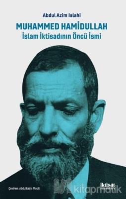 Muhammed Hamidullah İslam İktisadının Öncü İsmi