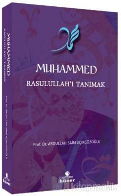 Muhammed Rasulullah'ı Tanımak