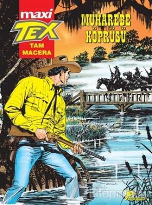 Muharebe Köprüsü - Tex Maxi 6