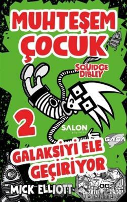 Muhteşem Çocuk Squidge Dibley 2 - Galaksiyi Ele Geçiriyor Mick Elliot