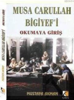 Musa Carullah Bigiyef'i Okumaya Giriş