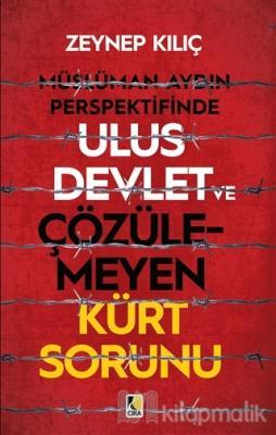 Müslüman Aydın Perspektifinde Ulus Devlet ve Çözülemeyen Kürt Sorunu Z