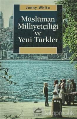 Müslüman Milliyetçiliği ve Yeni Türkler