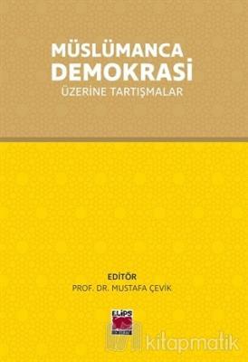 Müslümanca Demokrasi Üzerine Tartışmalar