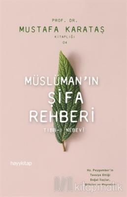Müslüman'ın Şifa Rehberi Mustafa Karataş