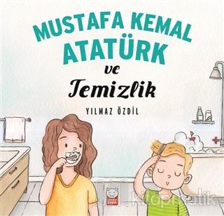Mustafa Kemal Atatürk ve Temizlik Yılmaz Özdil
