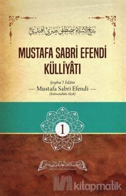 Mustafa Sabri Efendi Külliyatı 1. Cilt (Ciltli)