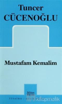 Mustafam Kemalim Tuncer Cücenoğlu
