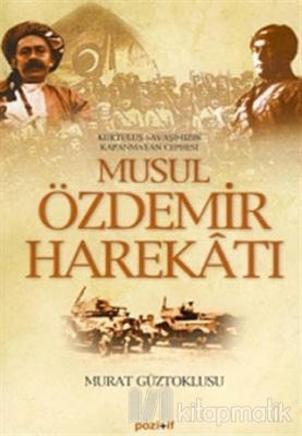 Musul Özdemir Harekatı Murat Güztoklusu