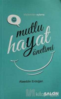 Mutlu Hayat Yönetimi Alaeddin Erdoğan