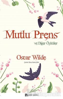 Mutlu Prens ve Diğer Öyküler Oscar Wilde