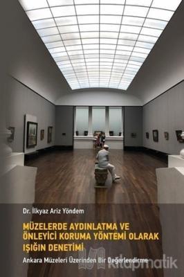 Müzelerde Aydınlatma ve Önleyici Koruma Yöntemi Olarak Işığın Denetimi