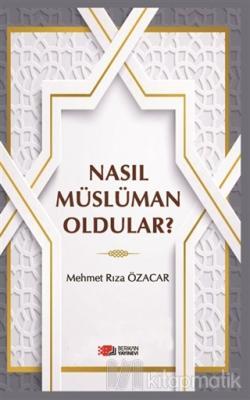 Nasıl Müslüman Oldular? Mehmet Rıza Özacar