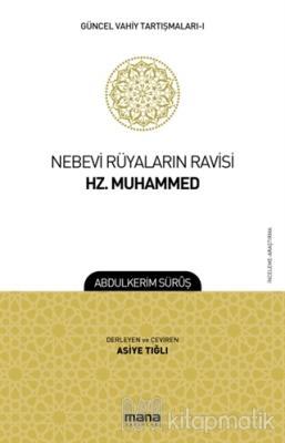 Nebevi Rüyaların Ravisi Hz. Muhammed - Güncel Vahiy Tartışmaları 1