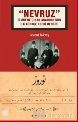 Nevruz - İzmir'de Çıkan Anadolu'nun İlk Türkçe Edebi Dergisi