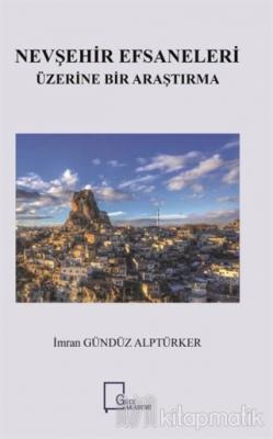 Nevşehir Efsaneleri Üzerine Bir Araştırma