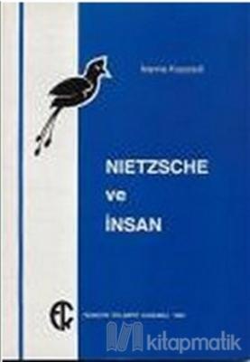 Nietzsche ve İnsan İoanna Kuçuradi