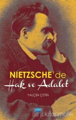 Nietzsche'de Hak ve Adalet Yalçın Çetin