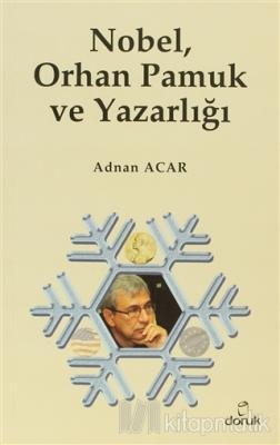 Nobel, Orhan Pamuk ve Yazarlığı Adnan Acar