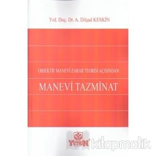 Objektif Manevi Zarar Teorisi Açısından Manevi Tazminat