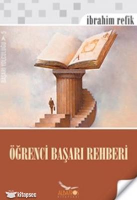 ÖĞRENCİ BAŞARI REHBERİ İbrahim Refik