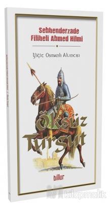 Öksüz Turgut Şehbenderzâde Filibeli Ahmed Hilmi