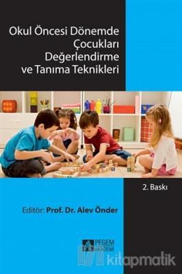 Okul Öncesi Dönemde Çocukları Değerlendirme ve Tanıma Teknikleri