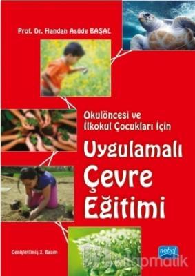Okulöncesi ve İlkokul Çocukları İçin Uygulamalı Çevre Eğitimi