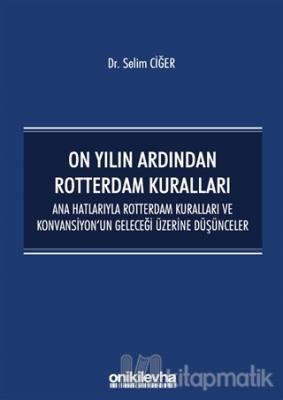On Yılın Ardından Rotterdam Kuralları Selim Ciğer