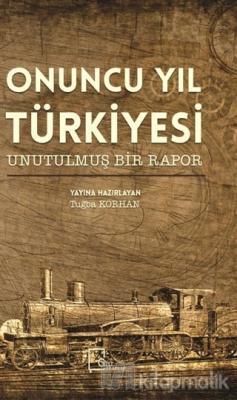 Onuncu Yıl Türkiyesi Unutulmuş Bir Rapor