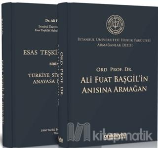 Ord. Prof. Dr. Ali Fuat Başgil'in Anısına Armağan - İstanbul Üniversitesi Hukuk Fakültesi Armağanlar Dizisi 1 (Ciltli)