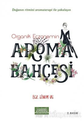 Organik Eczanemin Aroma Kokulu Bahçesi