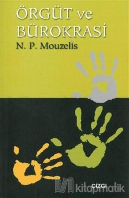 Örgüt ve Bürokrasi Modern Teorilerin Analizi N.P. Mouzelis