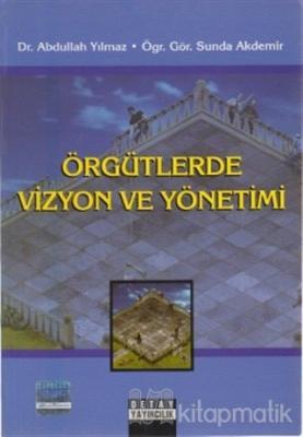 Örgütlerde Vizyon ve Yönetimi