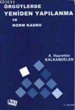 Örgütlerde Yeniden Yapılanma ve Norm Kadro