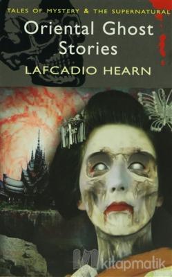 Oriental Ghost Stories Lafcadio Hearn