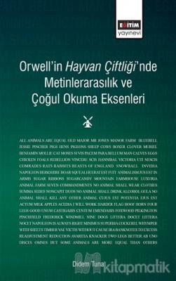 Orwell'in Hayvan Çiftliği'nde Metinlerarasılık ve Çoğul Okuma Eksenleri
