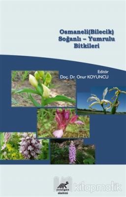 Osmaneli (Bilecik) Soğanlı - Yumrulu Bitkileri