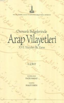 Osmanlı Belgelerinde Arap Vilayetleri 1. Cilt (Ciltli)