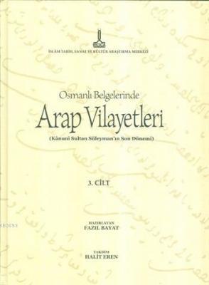 Osmanlı Belgelerinde Arap Vilayetleri 3. Cilt (Ciltli - CD Ekli)