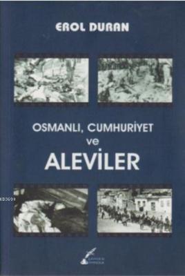 Osmanlı,Cumhuriyet ve Aleviler