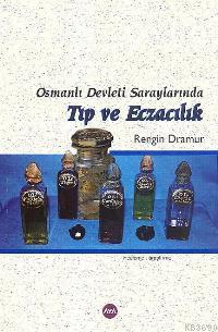 Osmanlı Devleti Saraylarında Tıp ve Eczacılık