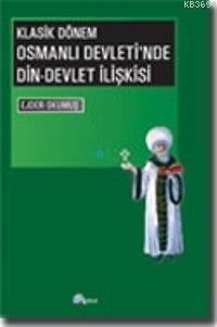 Osmanlı Devleti'nde Din-Devlet İlişkisi