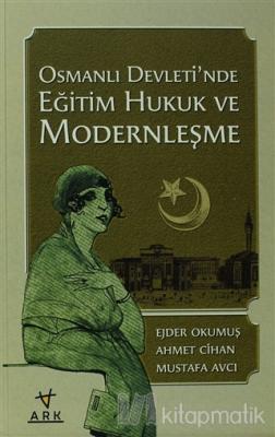 Osmanlı Devleti'nde Eğitim Hukuk ve Modernleşme %20 indirimli Ejder Ok