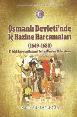 Osmanlı Devleti'nde İç Hazine Harcamaları (1649-1680)