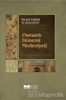Osmanlı Dönemi Medeniyeti