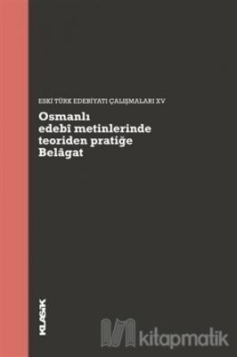 Osmanlı Edebi Metinlerinde Teoriden Pratiğe Belagat Hatice Aynur