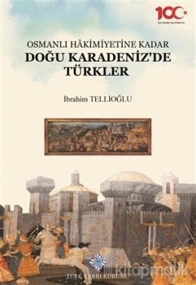 Osmanlı Hakimiyetine Kadar Doğu Karadeniz'de Türkler (Ciltli)
